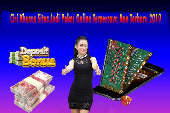 Ciri Khusus Situs Judi Poker Online Terpercaya Dan Terbaru 2019